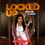 "Melda Ora x DJ Fabuloso – ""Locked Up"""