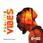 "E-Go – ""Positive Vibes"""