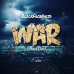 "[Lyrics] Blackface – ""War"" (2face Diss)"