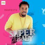 "Manfesto – ""Super Baby"""