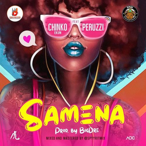 "Lyrics: Chinko Ekun – ""Samena"" ft. Peruzzi"