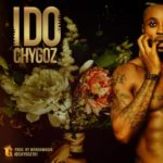 "Chygoz – ""I Do"" (Prod. By Wondamagik)"