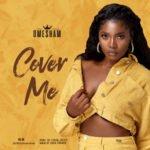 "Omesham – ""Cover Me"""