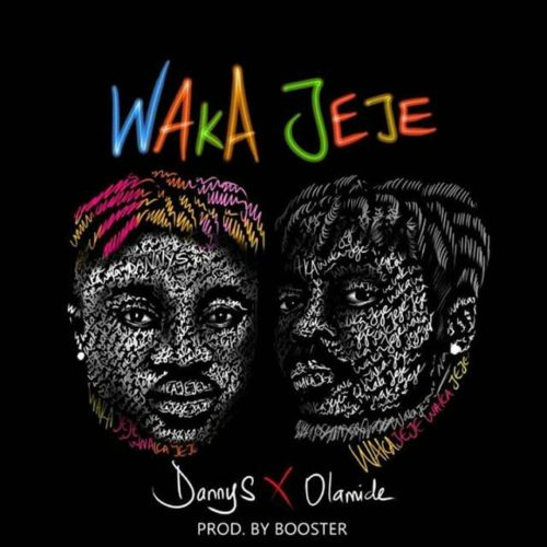 Danny S ft Olamide - waka jeje