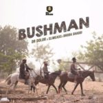 "Dr Dolor x Slimcase x Broda Shaggi – ""Bush Man"""