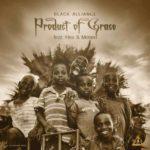 "[Video + Audio] Black Alliance – ""Product Of Grace"" ft. Morien X Hex"