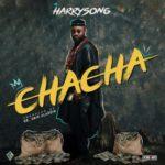 "Harrysong – ""Chacha"""
