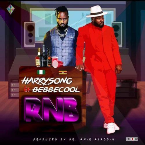 "[Lyrics] Harrysong – ""RNB"" ft. BebeCool"