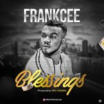 "FrankCee – ""Blessings"""