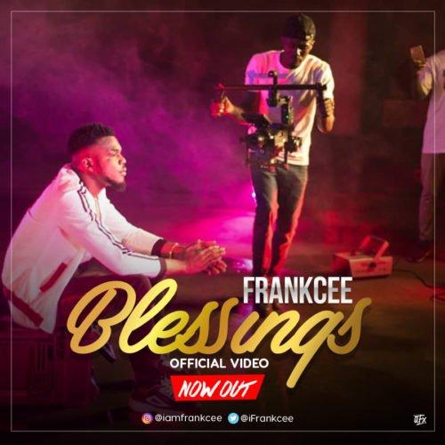 "[Video] FrankCee – ""Blessings"""
