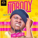 """Street Ajebutter – """"Nobody"""" (Prod. By Josh)"""