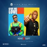 "[VIDEO] Keno – ""Give Me Love"" ft. Soft"