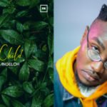 "Angeloh – ""Love Child (EP)"" {God Forbid + We Go Dey Ok}"