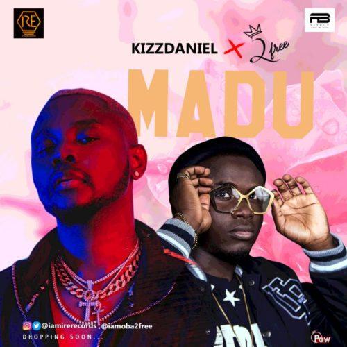 """Kizz Daniel – """"Madu"""" (Remix) ft. 2Free"""