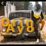 """Prince Bee – """"Orin Ayo"""""""