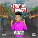 "Vsagz – ""Trip To Warri"""