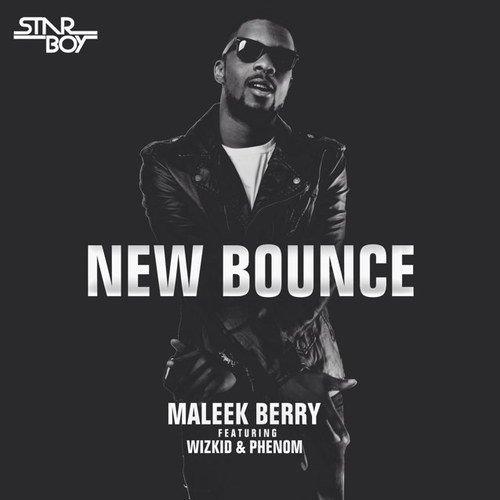 "Maleek Berry x Wizkid – ""New Bounce"""