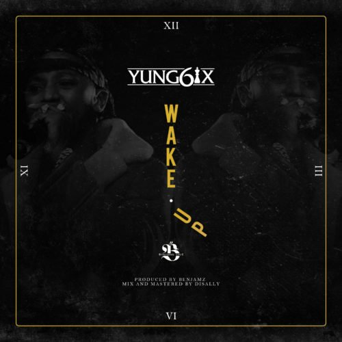 "Yung6ix – ""Wake Up"""