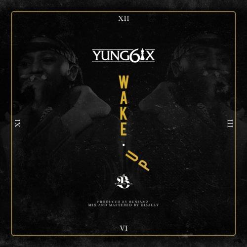 "Yung6ix – ""Wake Up"""