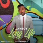 "Jayboy – ""Long Life"" + ""Trinity"""