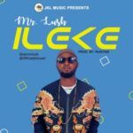 "Mr Lush – ""Ileke"" (Prod. By Runtinz)"