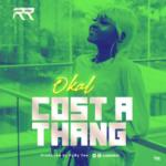 "Okal – ""Cost A Thang"" (Prod. By Puffy Tee)"