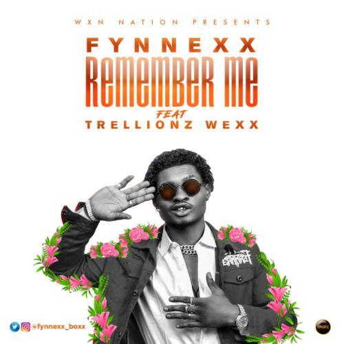 Fynnexx  Remember Me Ft. Trellionz Wexx