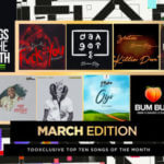 """Dangote"" & ""Fvck You"" Fights For No. 1 Spot On Top 10 Nigerian Songs For The Month – March 2019"