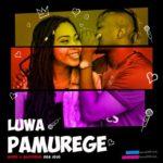 """Luwa – """"Pamurege"""" (Freestyle)"""