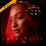 "[Audio + Video] Shady Blue – ""Better Without You"""