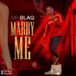 "Mr Blaq – ""Marry Me"""