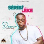 "Deeno – ""Seribe""+""Leke"""