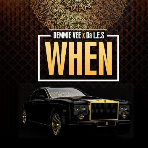 """Da L.E.S x Demmie Vee – """"When"""""""