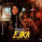 """Denike – """"Ejika"""" (Prod. By IzzyBlaq)"""