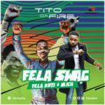 "Tito Da.Fire – ""Fela Swag"" ft. Fela Kuti & Irich + ""Dear Diary"""