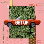 "Yung L x Reekado Banks – ""Get Up"" (Prod. By Chopstix)"
