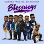"GospelOnDeBeatz – ""Blessings"" ft. Peruzzi x Praiz x Kholi x Alternate Sound"