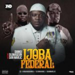 "Ijobanadanku – ""Ijoba Federal"" ft. Oluwaseun x Dan marlic"