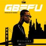 """Deelurx – """"Gbefu"""""""