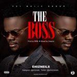 "EhizNeils – ""The Boss"""
