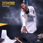 """Bismond – """"Somebody"""" (Prod by prodigy beatz)"""