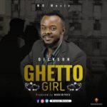 """Dickson – """"Ghetto Girl"""""""