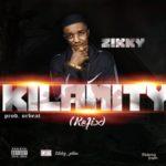 "[Audio + Video] Zikky – ""Kilamity Refix"" (Prod. By Orbeat)"