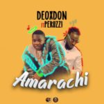 "[Video] Deoxdon – ""Amarachi"" ft Peruzzi"