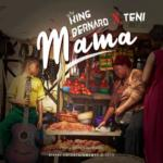 "King Bernard x Teni -""Mama"""
