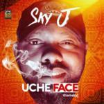 "Sky J – ""Uche Face"""