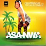 "Olumireggae – ""Asa-nwa"" ft. Sammy S"