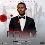 """Resilience – """"M.A.Y"""" (Prod. By Jaypizzle)"""