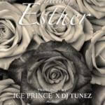 "[Lyrics] Ice Prince x DJ Tunez – ""Hello Esther"""