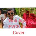 "Woli Agba x Dele – ""Fvck You"" (Cover) ft. Kizz Daniel"